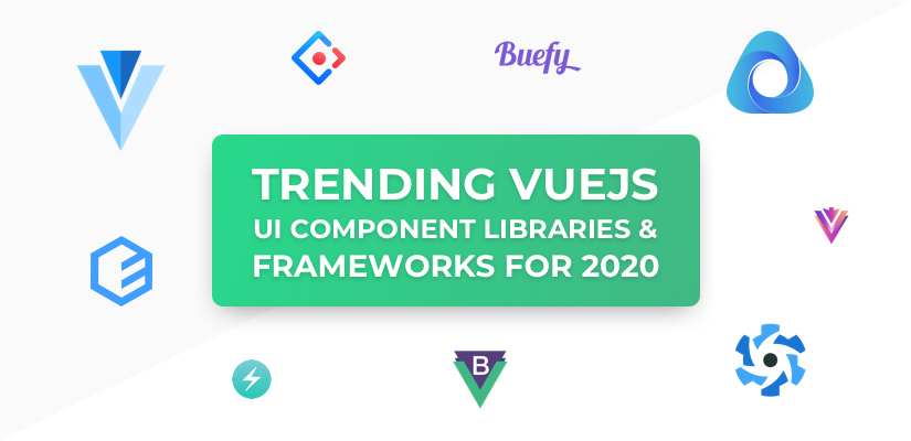 trending vuejs ui components libraries and frameworks